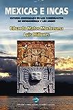 Mexicas e Incas: Estudio comparado de los gobernantes de Mesoamérica y los Andes (Black & White Version)