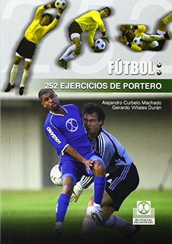 DOSCIENTOS 52 EJERCICIOS DE PORTERO (Deportes) por Alejandro Curbelo Machado