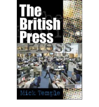 [(The British Press)] [ By (author) Mick Temple ] [March, 2009]
