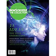 15 Ideas You Need to Understand: New Scientist: The Collection (New Scientist: The Collection Volume Two) (English Edition)