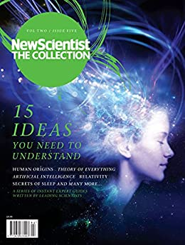 15 Ideas You Need to Understand: New Scientist: The Collection (New Scientist: The Collection Volume Two Book 5) by [Scientist, New]