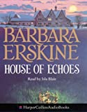 Cover of: House of Echoes | Barbara Erskine