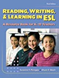Reading, Writing and Learning in ESL: A Resource Book for K-12 Teachers