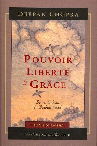 Pouvoir, liberté et grâce : Trouver la source du bonheur éternel