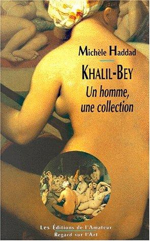 Khalil-Bey : essai sur l'art par Michele Haddad