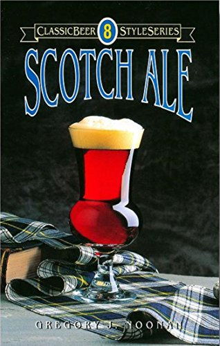 Scotch Ale (Classic Beer Style Series Book 8)