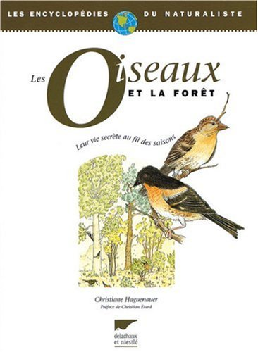 Les Oiseaux et la forêt. Leur vie secrète au fil des saisons