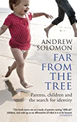 Far From The Tree: Parents, Children and the Search for Identity by Andrew Solomon (2014-03-06)