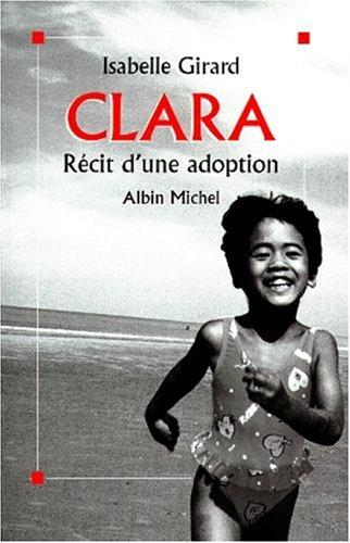 CLARA. Récit d'une adoption par Isabelle Girard