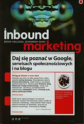 Inbound marketing Daj sie poznac w Google serwisach spolecznosciowych i na blogu
