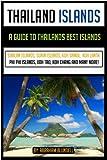Thailand Islands: a guide to Thailands best islands (Similan islands, Koh Samui, Koh Tao, Koh Chang, Phuket, Koh Lanta and more) (English Edition)
