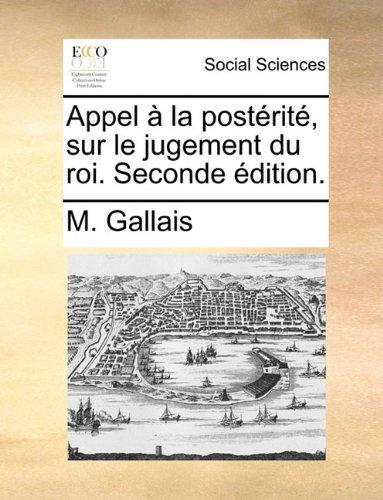 Appel La Postrit, Sur Le Jugement Du Roi. Seconde ...