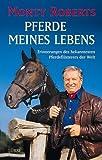 Pferde meines Lebens: Erinnerungen des bekanntesten Pferdeflüsterers der