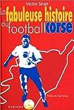 La Fabuleuse histoire du football corse