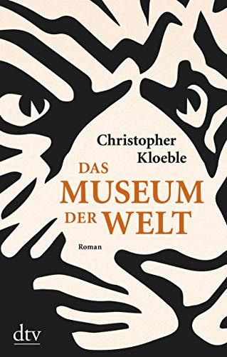 Buchseite und Rezensionen zu 'Das Museum der Welt: Roman' von Christopher Kloeble
