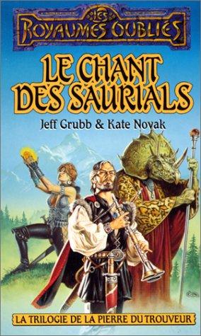 La Trilogie de la pierre du trouveur, tome 3 : Le Chant des saurials