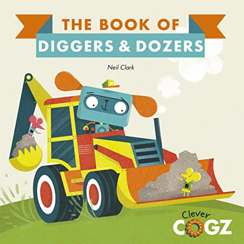The Book of Diggers and Dozers (Clever Cogz) (English Edition)