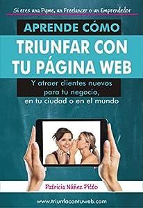 tu pagina web: Aprende como triunfar con tu pagina web: Y atraer clientes nuevos para tu negoci...