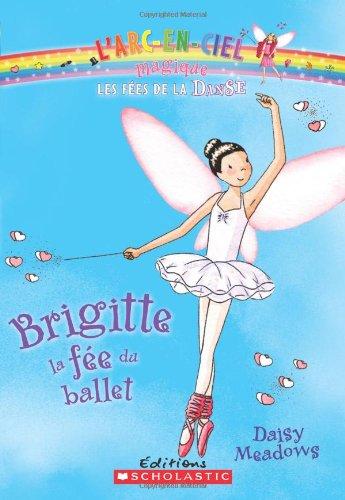 L'arc-en-ciel magique - Les fées de la danse - Brigitte, la fée du ballet