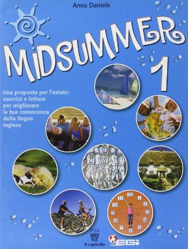 Midsummer. Una proposta per l'estate. Esercizi e letture in lingua inglese. Per la Scuola media: 1