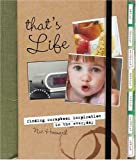 That's Life: Finding Scrapbook Inspiration in the Everyday