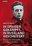 In Spanien gekämpft, in Russland gescheitert - Männy Alt (1910-2000) ein Jahrhundertleben - Erich Schmid