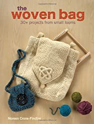 The Woven Bag: 30+ Projects from Small Looms (Writers Digest Guides)