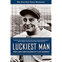 Luckiest Man: The Life and Death of Lou Gehrig (English Edition)