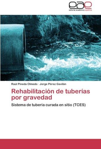 Rehabilitación de tuberías por gravedad: Sistema de tubería curada en sitio (TCES)