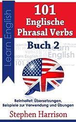 101 Englische Phrasal Verbs (Verben mit Präpositionen) - Buch 2 (German Edition)