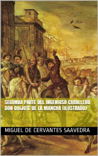 Segunda parte del ingenioso caballero don Quijote de la Mancha (Ilustrado) por Miguel de Cervantes Saavedra