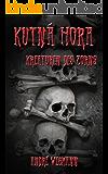 Kutná Hora - Kreaturen des Zorns: Horror-Thriller