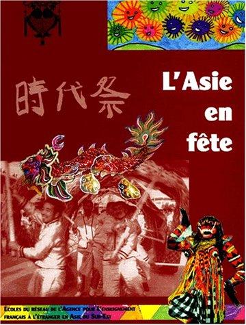 Descargar Libro L'Asie en fête. : Les élèves du réseau de l'Agence pour l'enseignement français à l'étranger en Asie du Sud-Est de Collectif