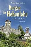 Burgen in Hohenlohe: Geschichte und Geschichten. Mit Fotografien von Jörg Lusin und Irmgard Rohloff. Mit Luftbildern von Sigfried Geyer