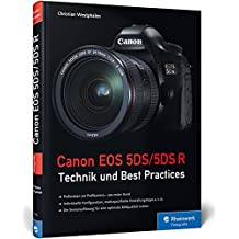 Canon EOS 5DS/5DS R: Technik und Best Practices