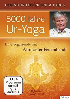 Eine Yogastunde mit Altmeister Feuerabendt - 5000 Jahre Ur-Yoga