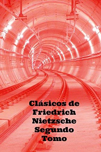 Clásicos de Friedrich Nietzsche. Segundo Tomo: La Genealogía de la Moral y Ditirambos Dionisíacos por Friedrich Nietzsche.