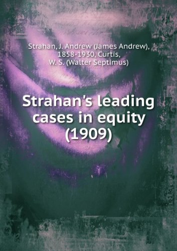 Strahan's leading cases in equity (1909)