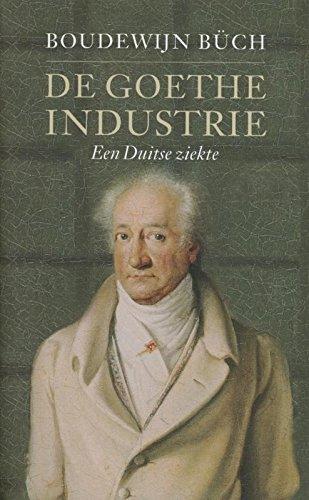 De Goethe-industrie (Dutch Edition) por Boudewijn Büch