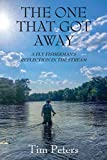 The One That Got Away: A Fly Fisherman's Reflection In The Stream (English Edition)
