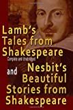 Lamb's Tales from Shakespeare  (Complete and Unabridged)  and Nesbit's Beautiful Stories from Shakespeare