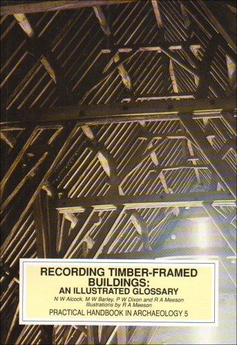 Recording Timber-Framed Buildings: An Illustrated Glossary (Practical handbooks)