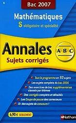 Mathématiques S : Annales corrigés, bac 2007