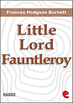 Little Lord Fauntleroy (Radici) von [Frances Hodgson Burnett]