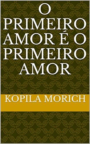 O primeiro amor é o primeiro amor (Galician Edition)