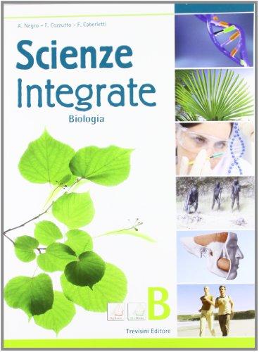 Scienze integrate. Biologia. Con espansione online. Per le Scuole superiori. Con DVD-ROM