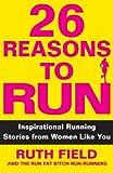 Image de 26 Reasons to Run: Inspirational Running Stories from Women Like You (English Ed