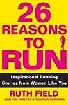 26 Reasons to Run: Inspirational Runn...