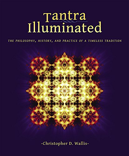 Tantra Illuminated: The Philosophy, History, and Practice of a Timeless Tradition por Christopher D. Wallis