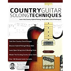 Country Guitar Soloing Techniques: Learn Hot Country Hybrid-Picking, Banjo Rolls, Licks & Techniques
